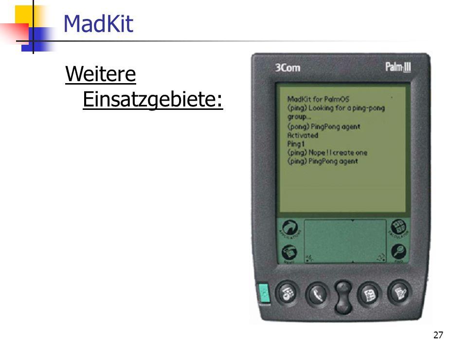 27 MadKit Weitere Einsatzgebiete: