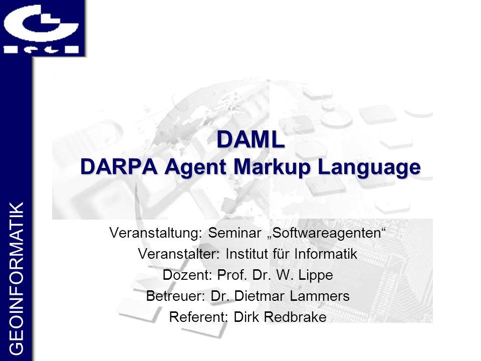 12DAML-Klassen Einteilung des Universums in zwei Domänen Object domain: Einzelobjekte in DAML oder RDF beschreibbar Datatype domain: XML-Datentypen mit DAML- Befehl datatype verwendbar Überwiegend Objekte der object domain erstellt DAML-Klasse stets Unterklasse von RDF Beispiele:  Class : Definition einer DAML-Klasse  equivalentTo : Verweis auf semantisch äquivalente Klasse (+ weitere derartige Befehle)