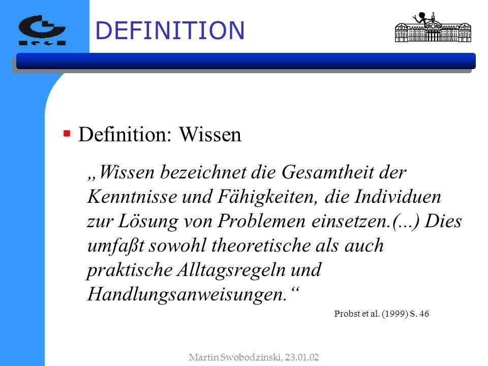 DEFINITION Definition: Wissen Wissen bezeichnet die Gesamtheit der Kenntnisse und Fähigkeiten, die Individuen zur Lösung von Problemen einsetzen.(...)
