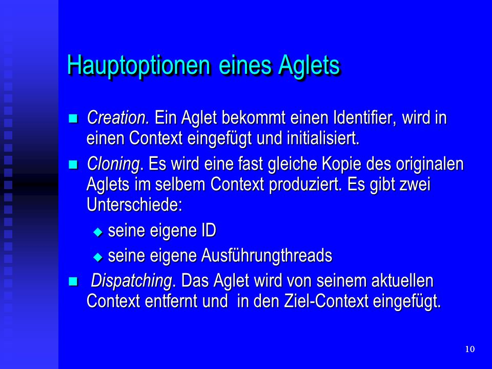10 Hauptoptionen eines Aglets Creation.