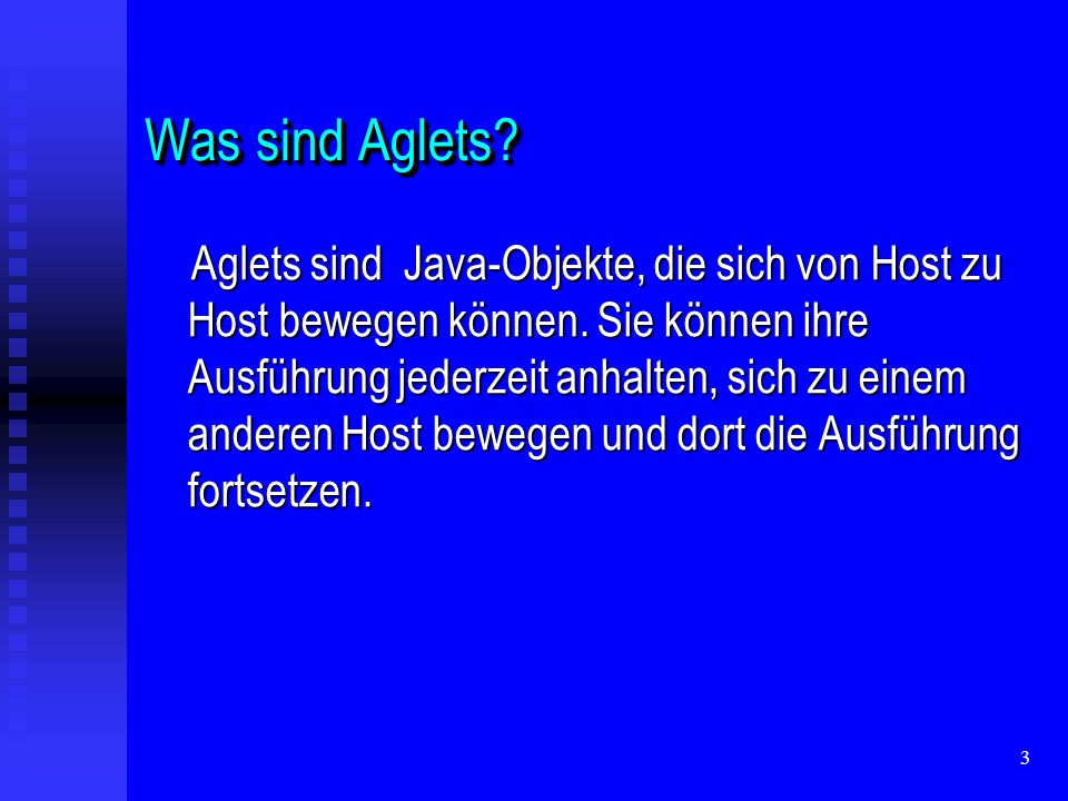 44 Mobility(passiv)Mobility(passiv) Ein Aglet kann aber auch von einem Remote- Context zurückgeholt werden mittels Ein Aglet kann aber auch von einem Remote- Context zurückgeholt werden mittels public AgletProxy AgletContext.retractAglet(URL contextAddress, AgletID identity); public AgletProxy AgletContext.retractAglet(URL contextAddress, AgletID identity); Beispiel: Beispiel: AgletID aid=proxy.getAgletID() AgletID aid=proxy.getAgletID() proxy.dispatch(destination); proxy.dispatch(destination); getAgletContext().retractAglet(destination, aid); getAgletContext().retractAglet(destination, aid);