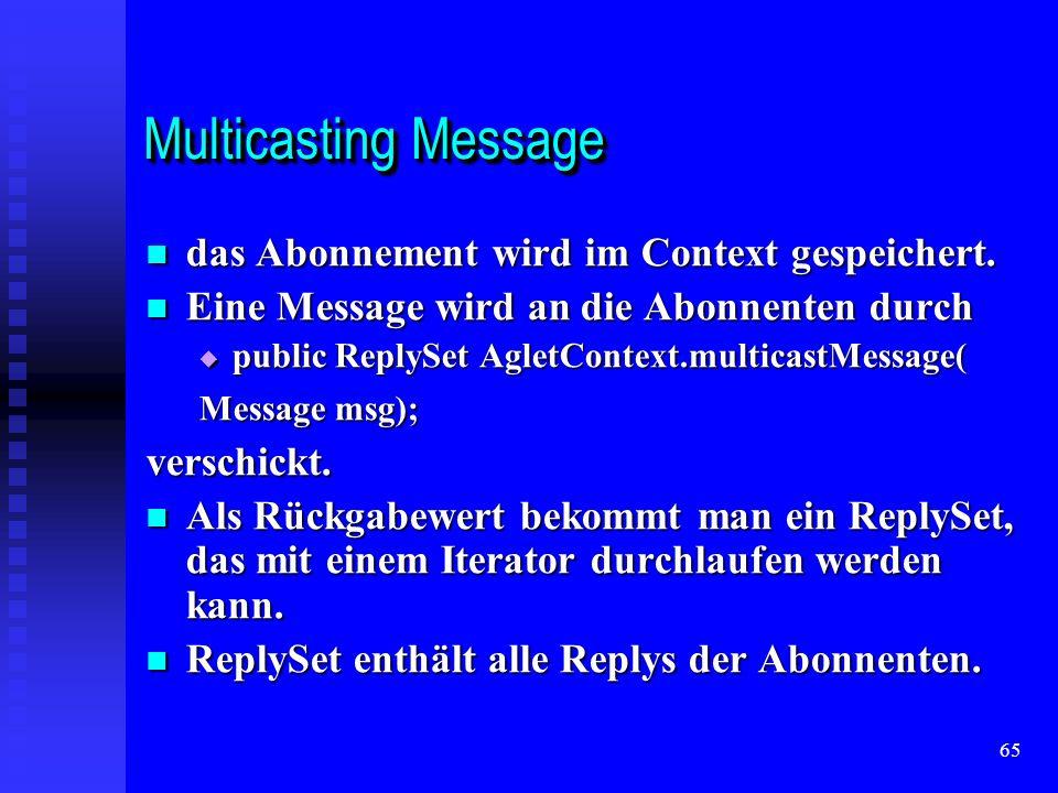65 Multicasting Message das Abonnement wird im Context gespeichert.