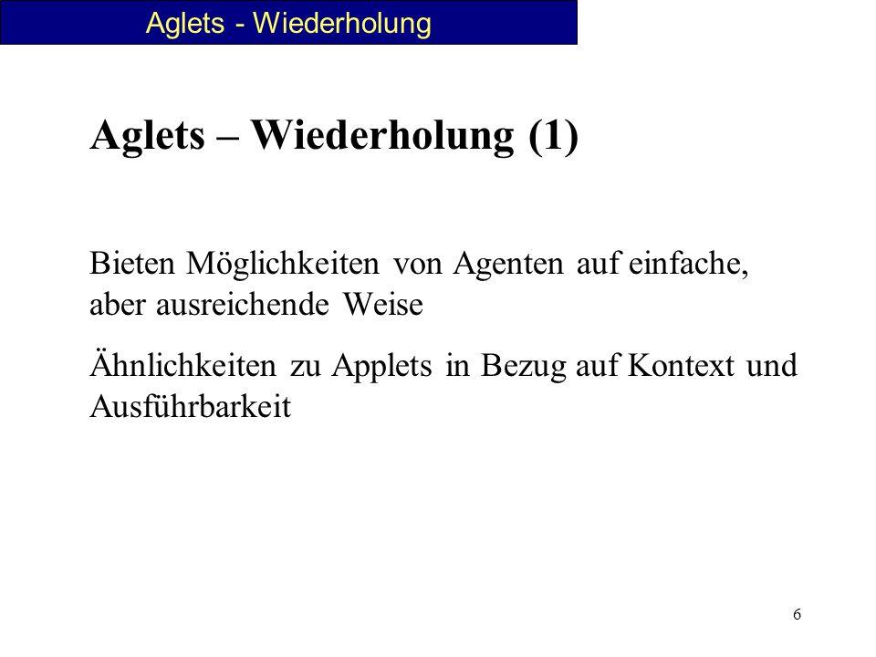 57 Aglet - Anwendung Einsatzmöglichkeiten von Aglets (1) Verteilte Informationssuche: Alternative zu Standard-Suchmaschinen im Netz Mobiler Agent begibt sich zu Servern, sichtet Angebot, stellt Index her, und kehrt damit zur Datenbank der Suchmaschine zurück