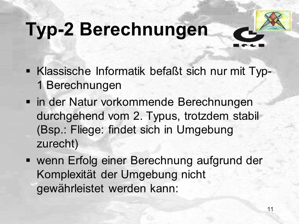 10 Typ-2 Berechnungen Unterteilung der Berechnungen nach Vorhersagbarkeit der Umgebung Typ-1 Berechnungen: Umgebung komplett bekannt Typ-2 Berechnunge
