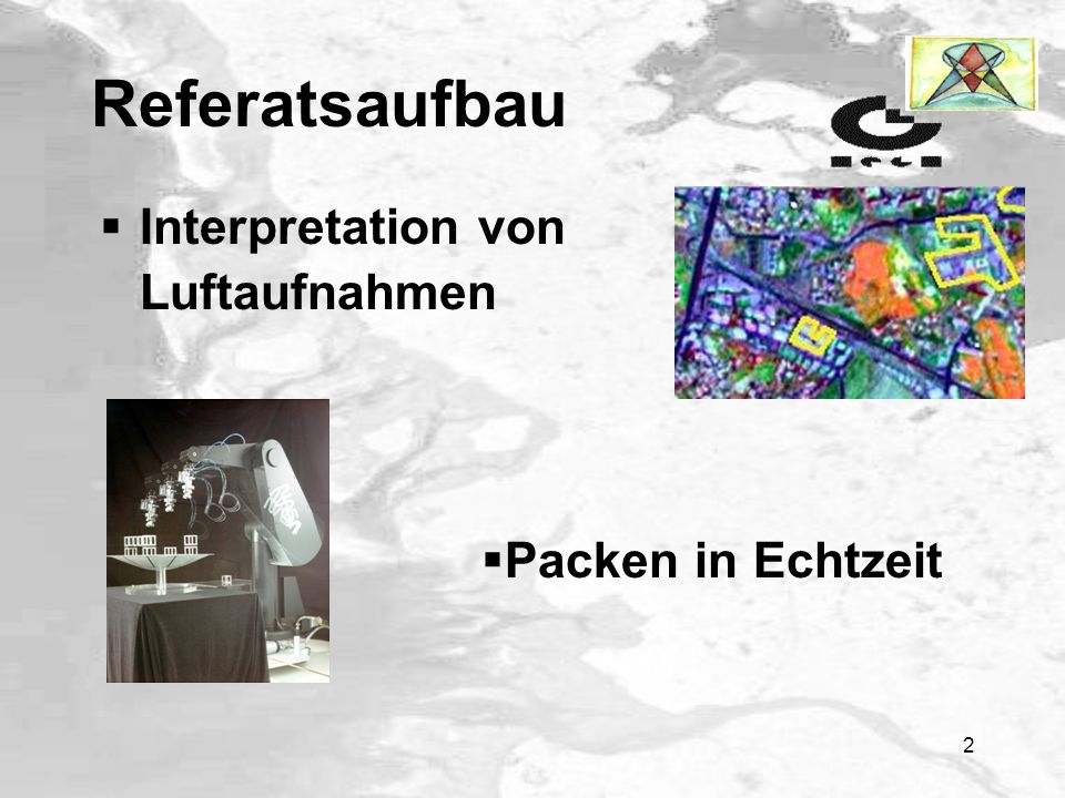 2 Referatsaufbau Interpretation von Luftaufnahmen Packen in Echtzeit
