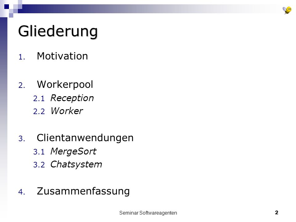 Seminar Softwareagenten2 Gliederung 1. Motivation 2.