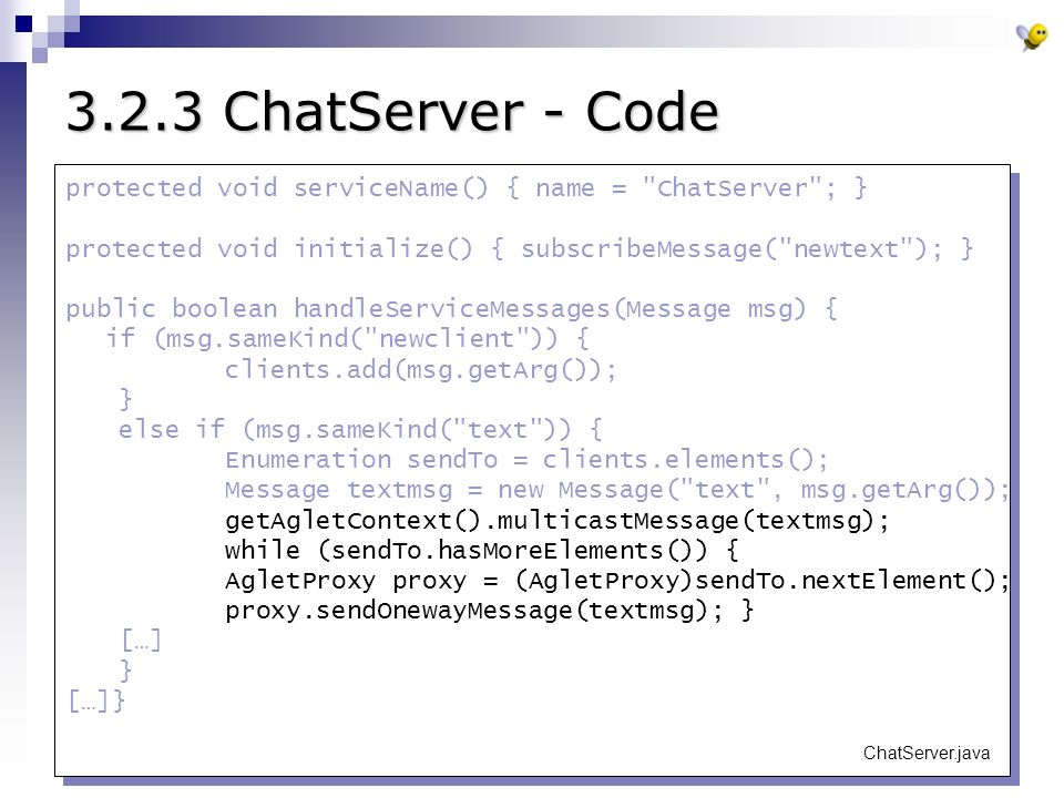 Seminar Softwareagenten34 3.2.3 ChatServer - Code protected void serviceName() { name =