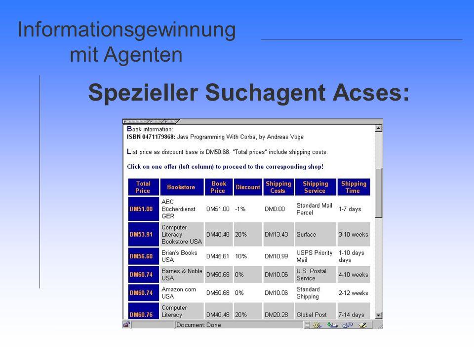 Informationsgewinnung mit Agenten Spezieller Suchagent Acses: