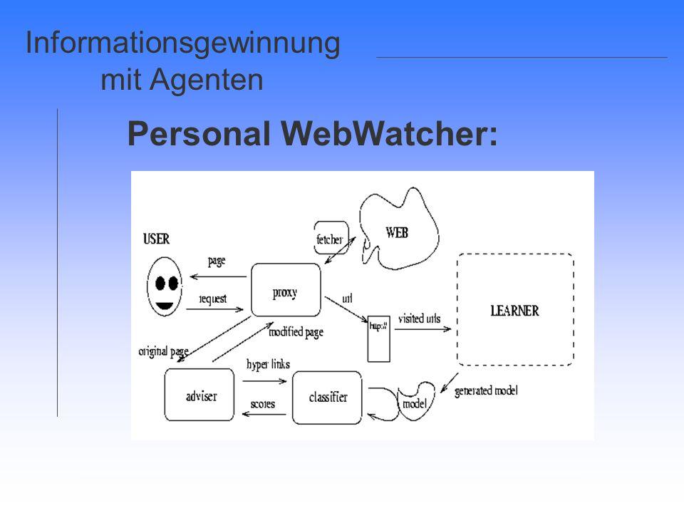 Informationsgewinnung mit Agenten Personal WebWatcher:
