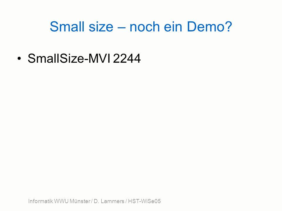 Informatik WWU Münster / D. Lammers / HST-WiSe05 Small size – noch ein Demo? SmallSize-MVI 2244