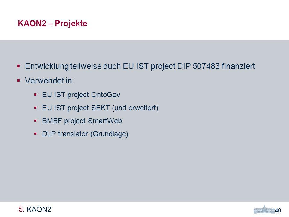 KAON2 – Projekte 40 5.