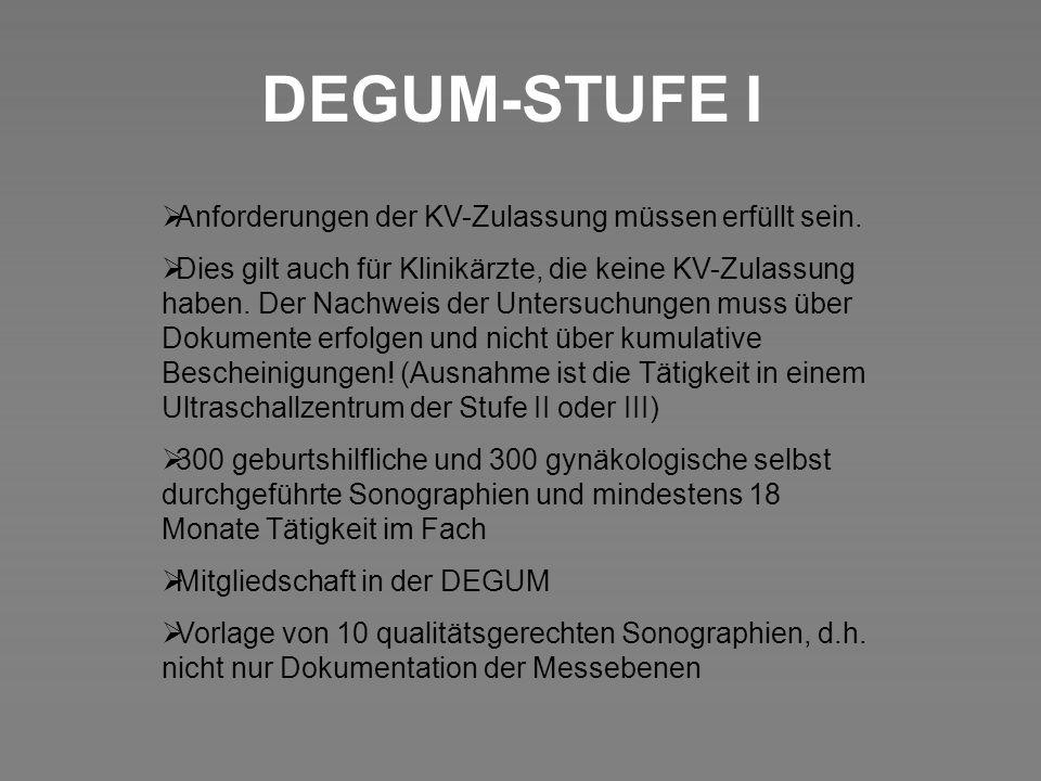 DEGUM-STUFE I Anforderungen der KV-Zulassung müssen erfüllt sein. Dies gilt auch für Klinikärzte, die keine KV-Zulassung haben. Der Nachweis der Unter