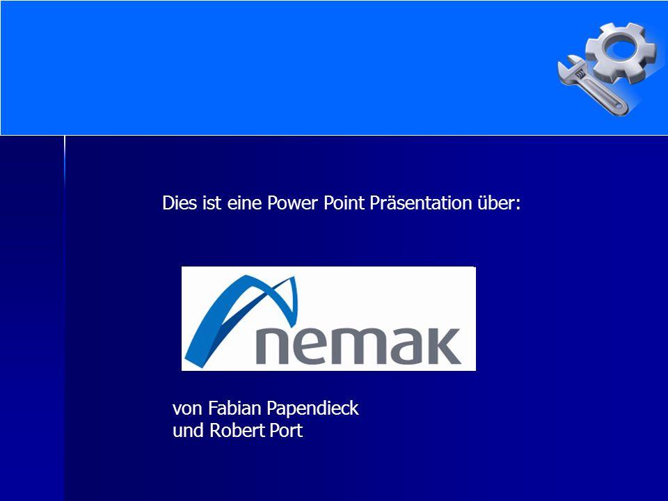 Dies ist eine Power Point Präsentation über: von Fabian Papendieck und Robert Port