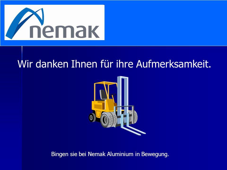 Wir danken Ihnen für ihre Aufmerksamkeit. Bingen sie bei Nemak Aluminium in Bewegung.