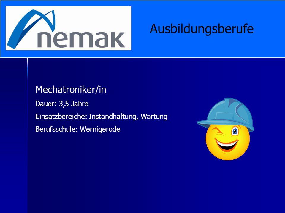 Ausbildungsberufe Mechatroniker/in Dauer: 3,5 Jahre Einsatzbereiche: Instandhaltung, Wartung Berufsschule: Wernigerode