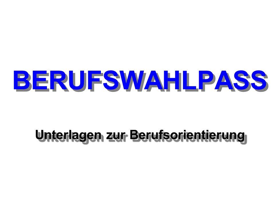 Unterlagen zur Berufsorientierung BERUFSWAHLPASS Unterlagen zur Berufsorientierung