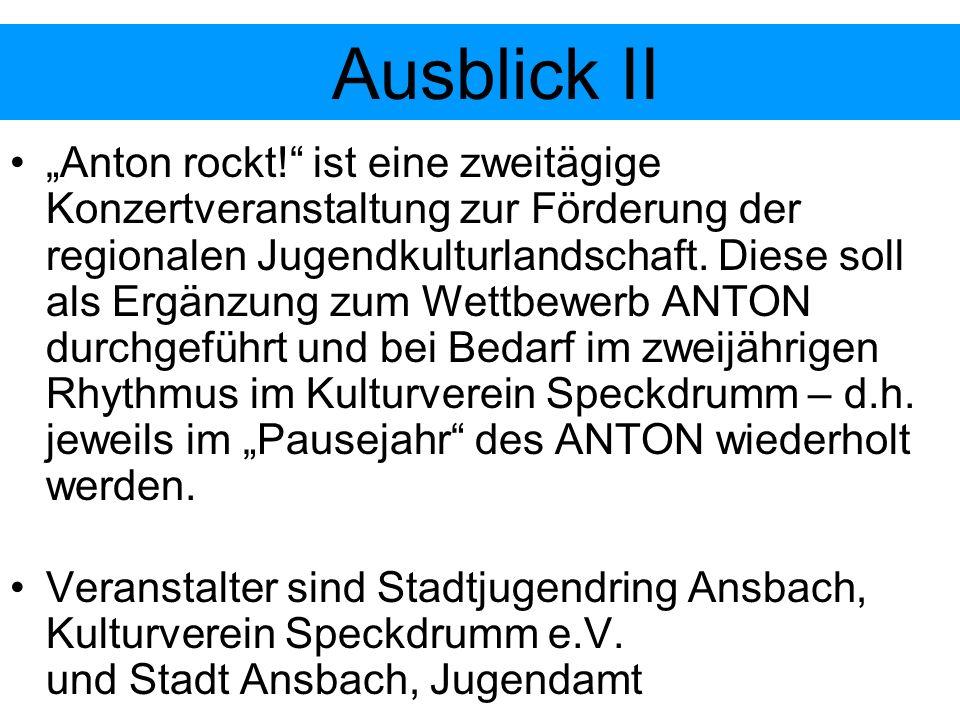 Anton rockt! ist eine zweitägige Konzertveranstaltung zur Förderung der regionalen Jugendkulturlandschaft. Diese soll als Ergänzung zum Wettbewerb ANT