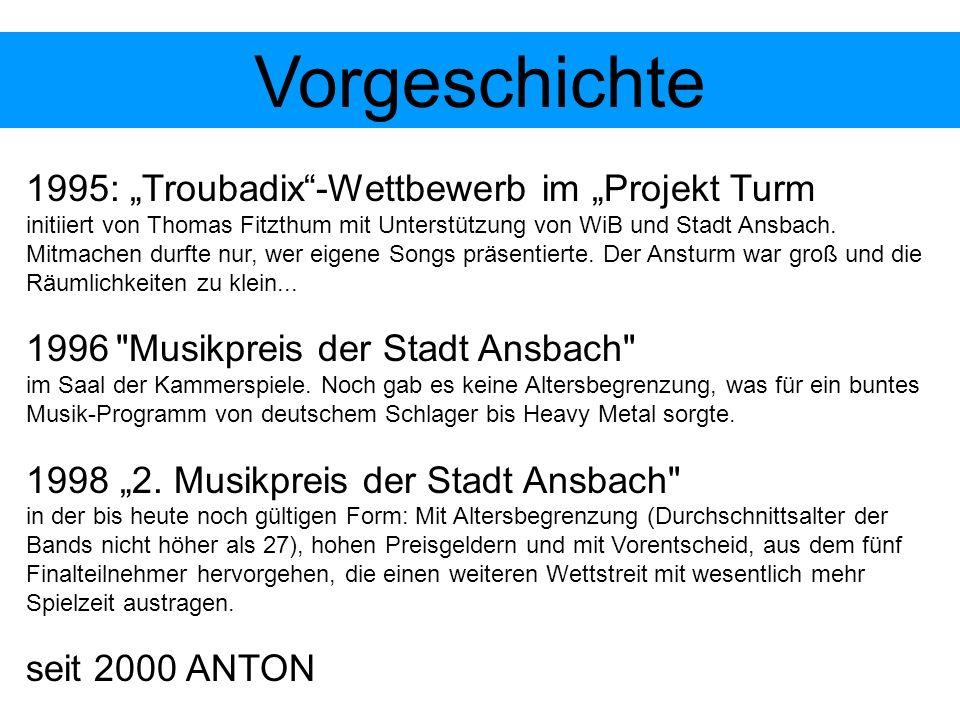 Vorgeschichte 1995: Troubadix-Wettbewerb im Projekt Turm initiiert von Thomas Fitzthum mit Unterstützung von WiB und Stadt Ansbach. Mitmachen durfte n
