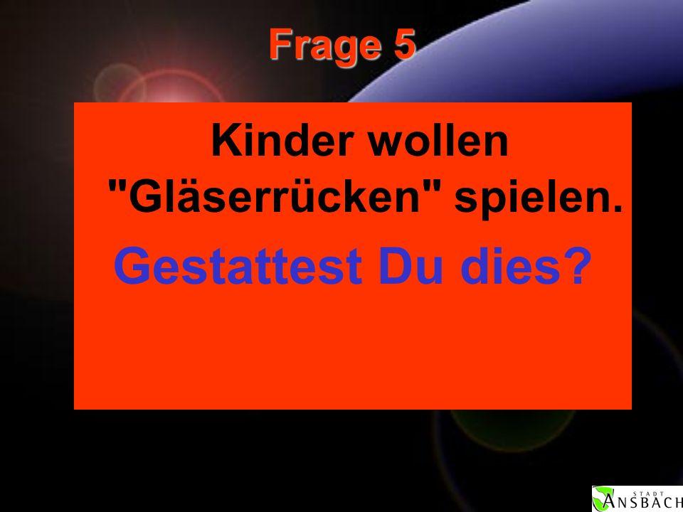 Frage 5 Kinder wollen