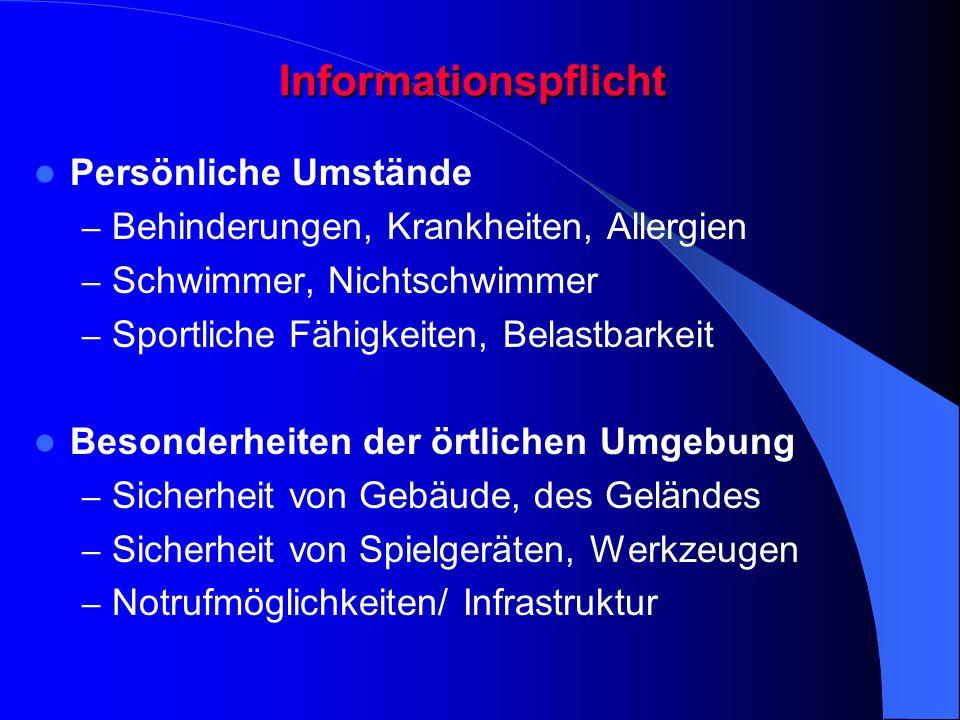 Informationspflicht Persönliche Umstände – Behinderungen, Krankheiten, Allergien – Schwimmer, Nichtschwimmer – Sportliche Fähigkeiten, Belastbarkeit B