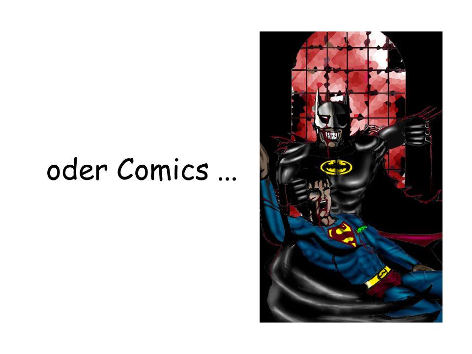 oder Comics...