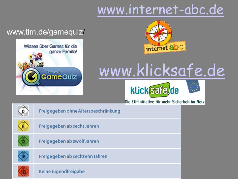 www.tlm.de/gamequiz/ www.klicksafe.de www.internet-abc.de