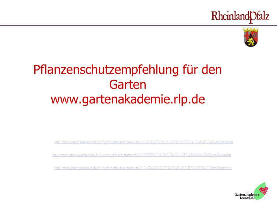 Pflanzenschutzempfehlung für den Garten www.gartenakademie.rlp.de http://www.gartenakademie.rlp.de/Internet/global/themen.nsf/ALL/D2BCEDD19512129AC125