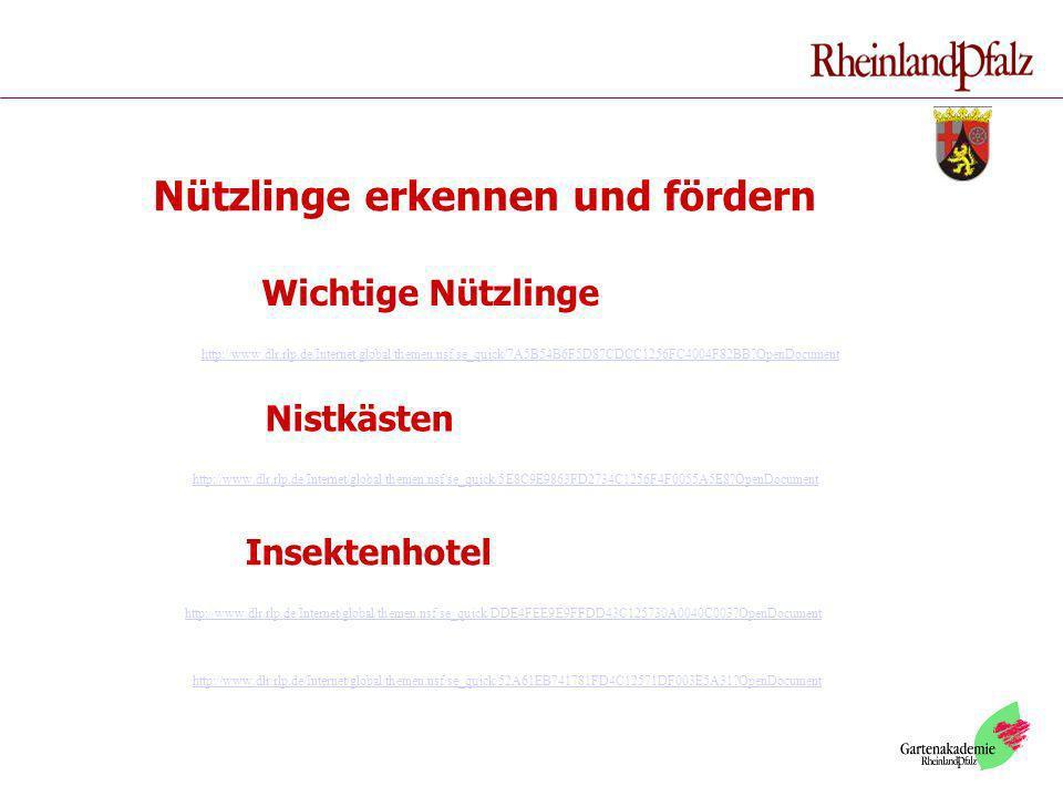 Nützlinge erkennen und fördern http://www.dlr.rlp.de/Internet/global/themen.nsf/se_quick/7A5B54B6F5D87CDCC1256FC4004F82BB?OpenDocument http://www.dlr.