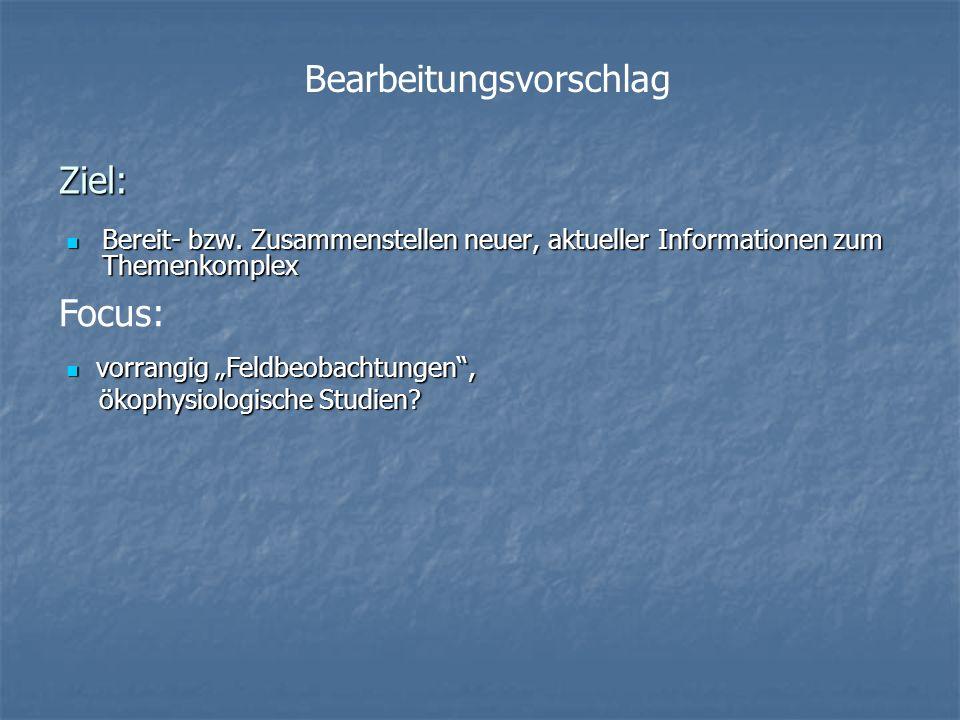 Ziel: Bereit- bzw. Zusammenstellen neuer, aktueller Informationen zum Themenkomplex Bereit- bzw. Zusammenstellen neuer, aktueller Informationen zum Th