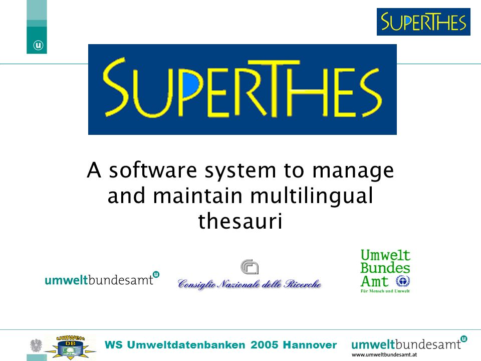 22.10.2004 | Folie 12 WS Umweltdatenbanken 2005 Hannover SuperThes Web Visualizer Current developments: The present work programme comprises a web based tool called SuperThesWeb which allows to access SuperThes databases via Internet.