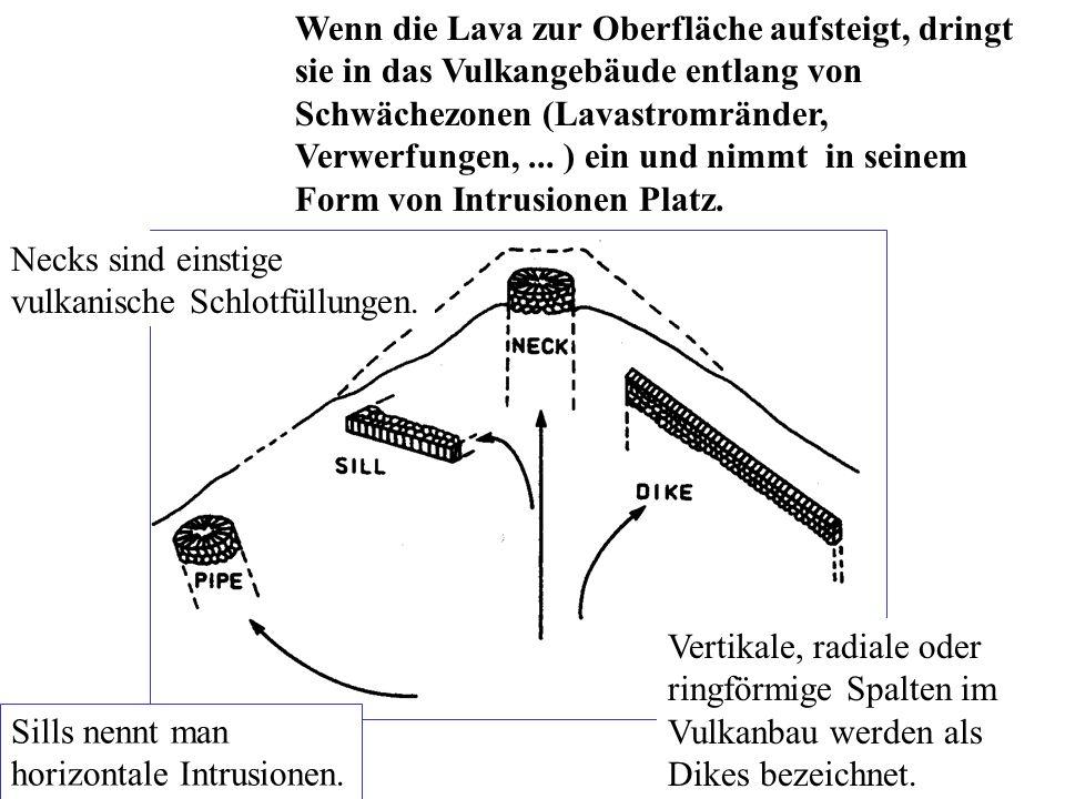 Wenn die Lava zur Oberfläche aufsteigt, dringt sie in das Vulkangebäude entlang von Schwächezonen (Lavastromränder, Verwerfungen,... ) ein und nimmt i