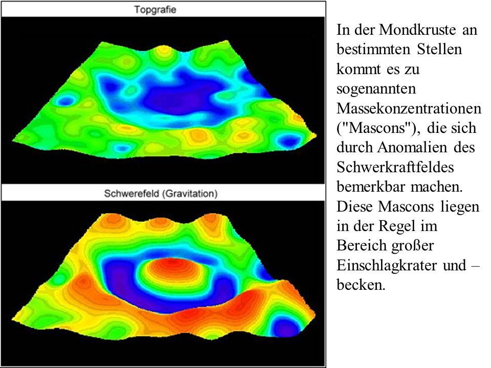 In der Mondkruste an bestimmten Stellen kommt es zu sogenannten Massekonzentrationen (
