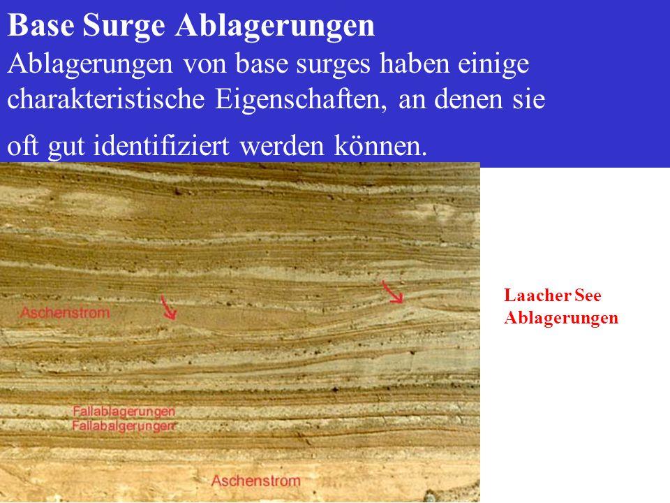 Base Surge Ablagerungen Ablagerungen von base surges haben einige charakteristische Eigenschaften, an denen sie oft gut identifiziert werden können. L
