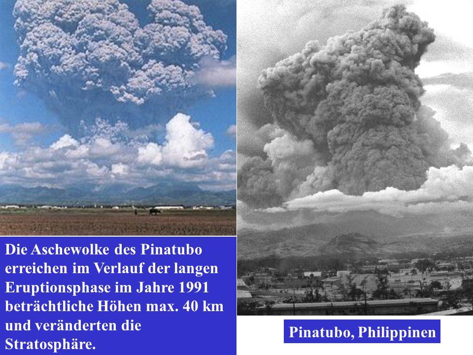 Pinatubo, Philippinen Die Aschewolke des Pinatubo erreichen im Verlauf der langen Eruptionsphase im Jahre 1991 beträchtliche Höhen max. 40 km und verä