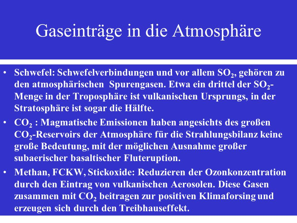 Vulkanismus und die Entstehung der Atmosphäre Initial origin of the atmosphere Composition of Atmosphere today not what one expects from cosmological arguments Abundance of Rare Gases (Neon, Argon etc) very Low The Earth is about 4.6 billion years old.