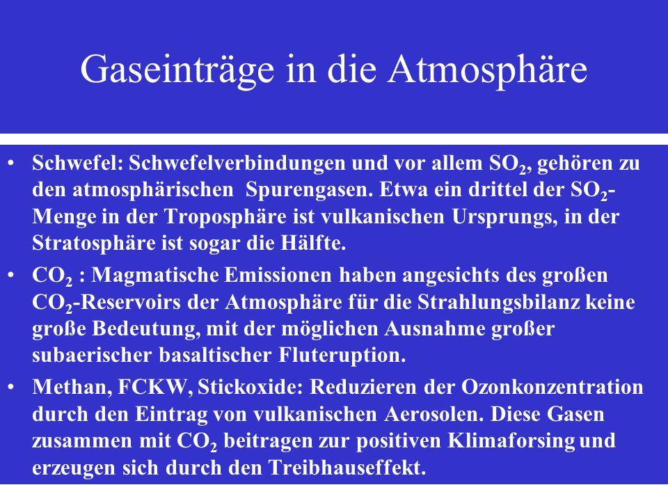 Gaseinträge in die Atmosphäre Schwefel: Schwefelverbindungen und vor allem SO 2, gehören zu den atmosphärischen Spurengasen. Etwa ein drittel der SO 2