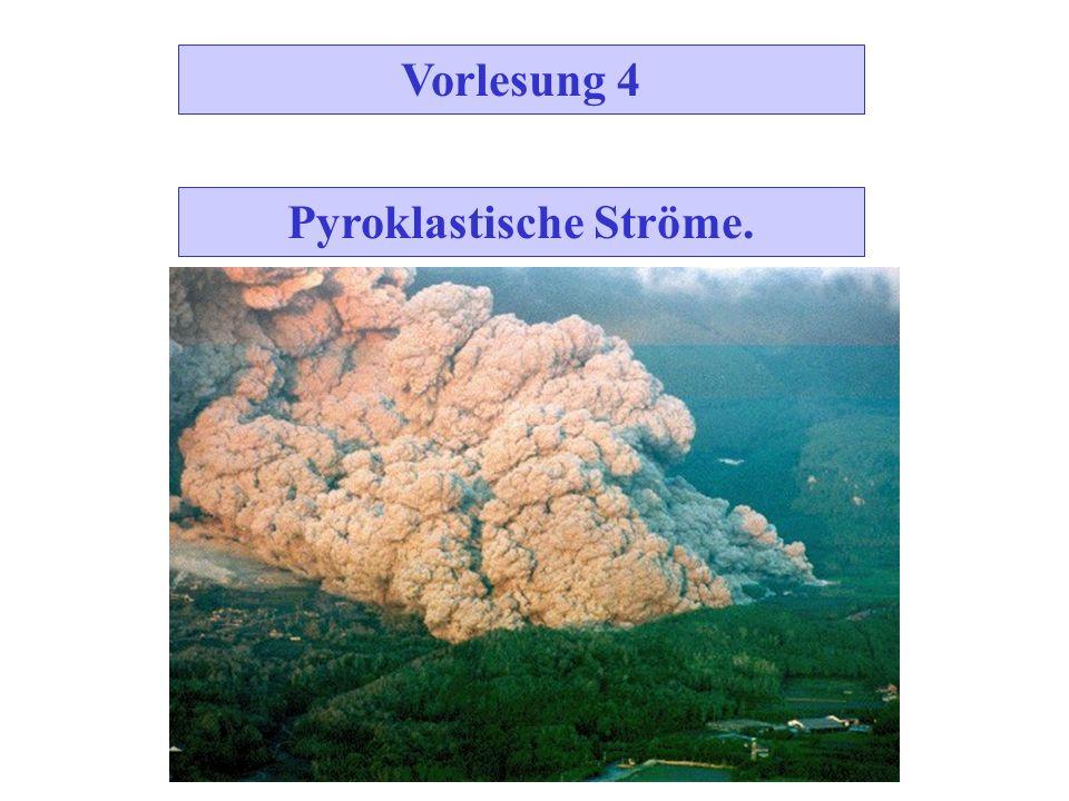 Vorlesung 4 Pyroklastische Ströme.