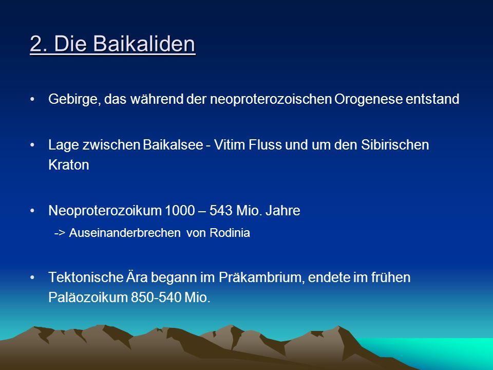 2. Die Baikaliden Gebirge, das während der neoproterozoischen Orogenese entstand Lage zwischen Baikalsee - Vitim Fluss und um den Sibirischen Kraton N