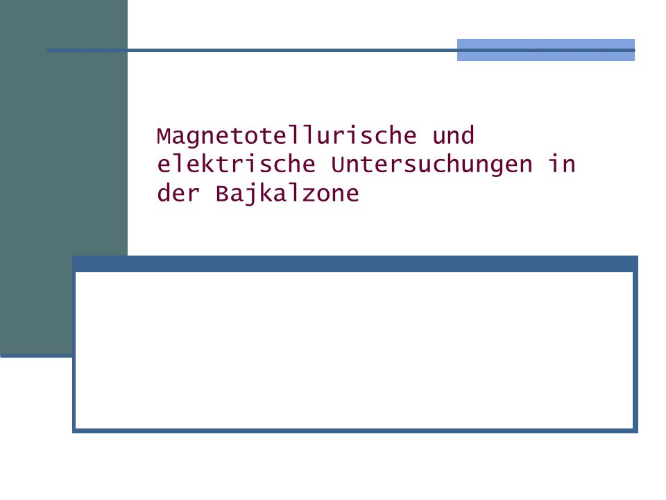 Magnetotellurische und elektrische Untersuchungen in der Bajkalzone