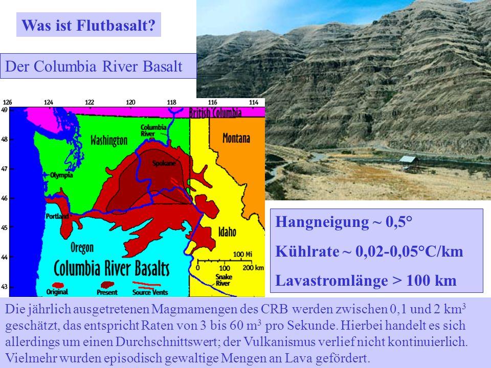 Die jährlich ausgetretenen Magmamengen des CRB werden zwischen 0,1 und 2 km 3 geschätzt, das entspricht Raten von 3 bis 60 m 3 pro Sekunde. Hierbei ha