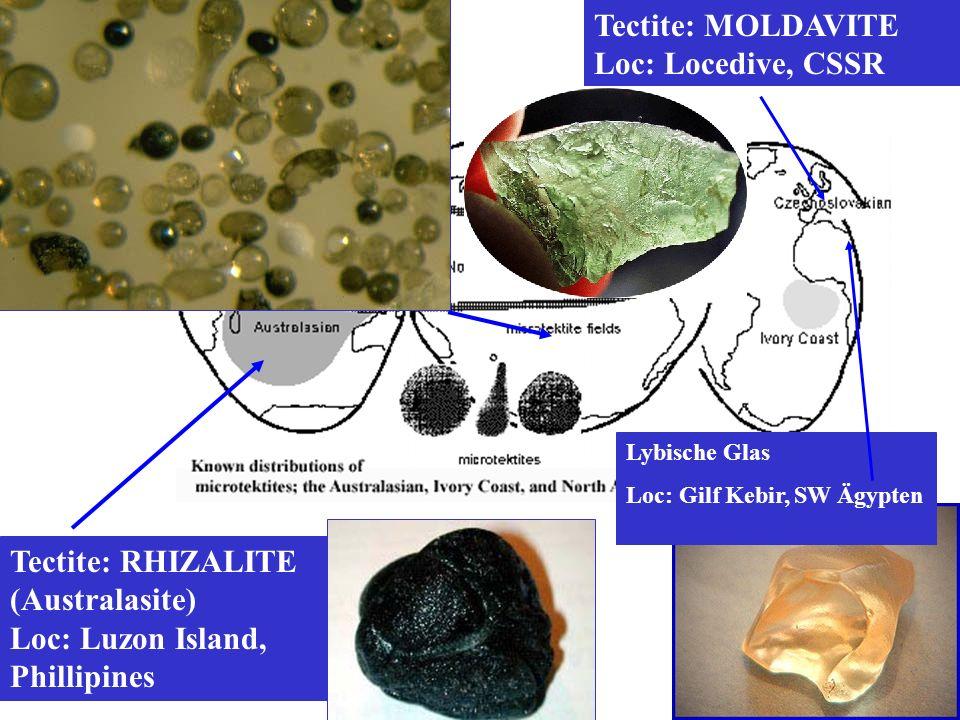 Tectite: RHIZALITE (Australasite) Loc: Luzon Island, Phillipines Tectite: MOLDAVITE Loc: Locedive, CSSR Lybische Glas Loc: Gilf Kebir, SW Ägypten