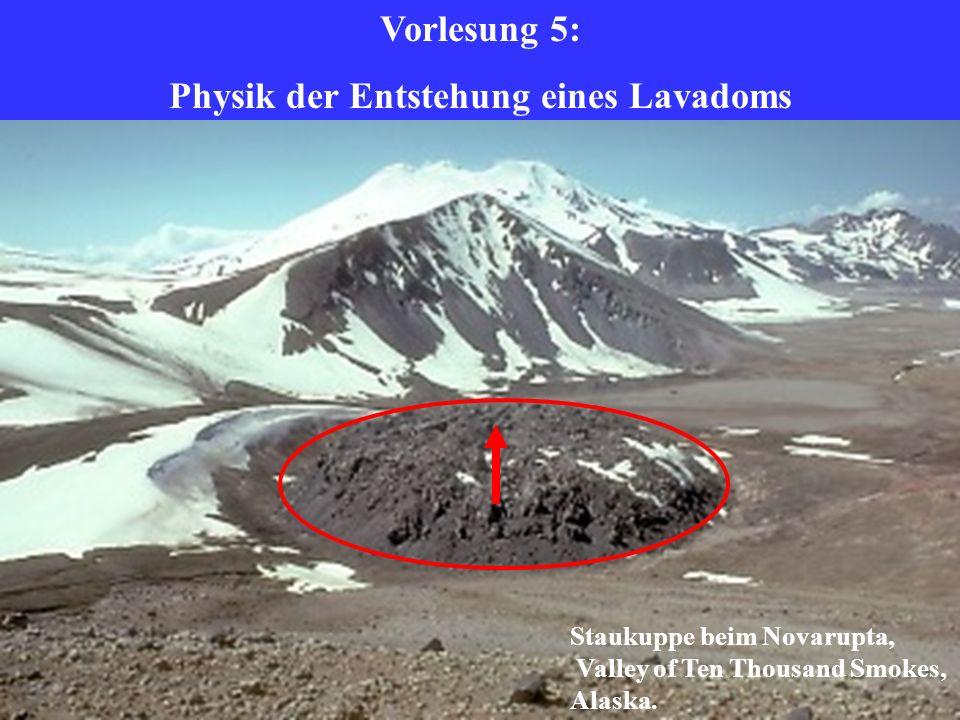 Vorlesung 5: Physik der Entstehung eines Lavadoms Staukuppe beim Novarupta, Valley of Ten Thousand Smokes, Alaska.