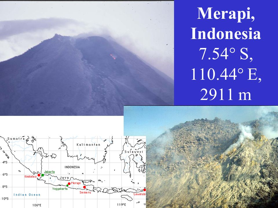 Merapi, Indonesia 7.54° S, 110.44° E, 2911 m