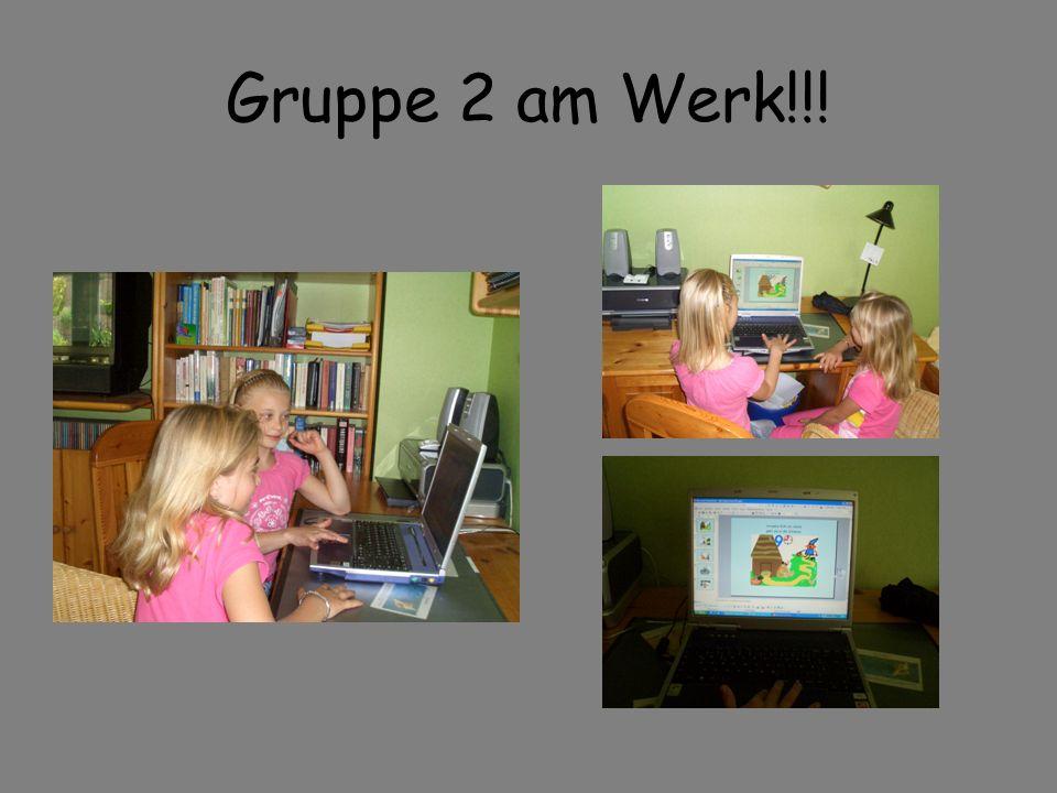 Gruppe 2 am Werk!!!