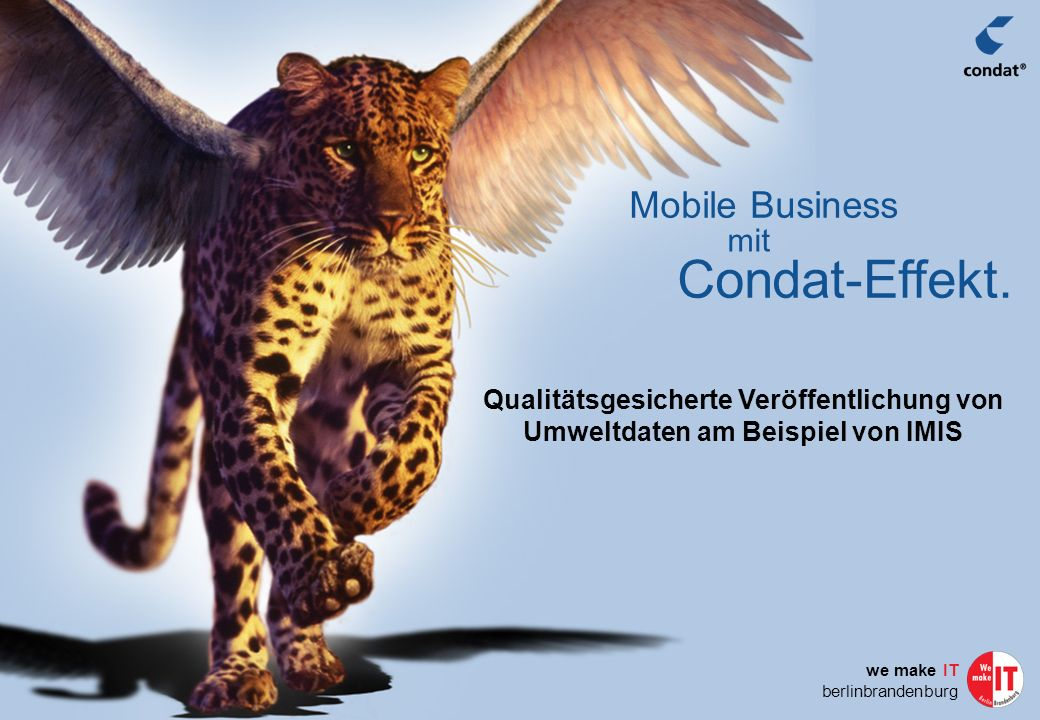 mit Condat-Effekt. Mobile Business we make IT berlinbrandenburg Qualitätsgesicherte Veröffentlichung von Umweltdaten am Beispiel von IMIS
