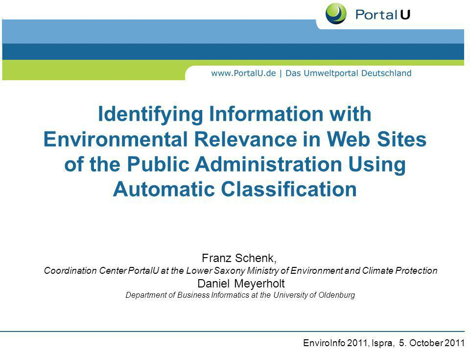 EnviroInfo 2011, Ispra, 5. October 2011 Identifying Information with Environmental Relevance in Web Sites of the Public Administration Using Automatic
