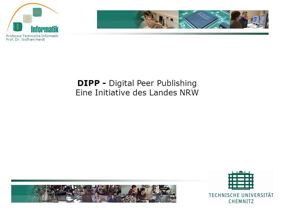Professur Technische Informatik Prof. Dr. Wolfram Hardt DIPP - Digital Peer Publishing Eine Initiative des Landes NRW