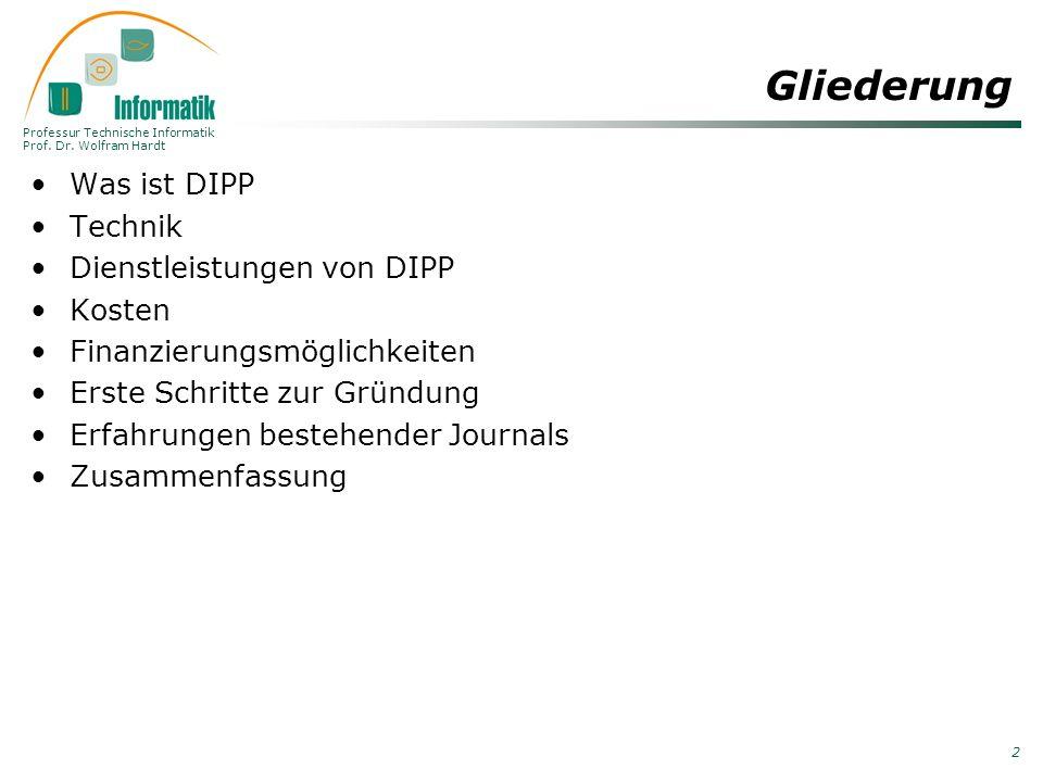 Professur Technische Informatik Prof. Dr. Wolfram Hardt 2 Gliederung Was ist DIPP Technik Dienstleistungen von DIPP Kosten Finanzierungsmöglichkeiten