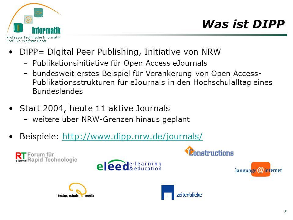 Professur Technische Informatik Prof. Dr. Wolfram Hardt 3 Was ist DIPP DiPP= Digital Peer Publishing, Initiative von NRW –Publikationsinitiative für O