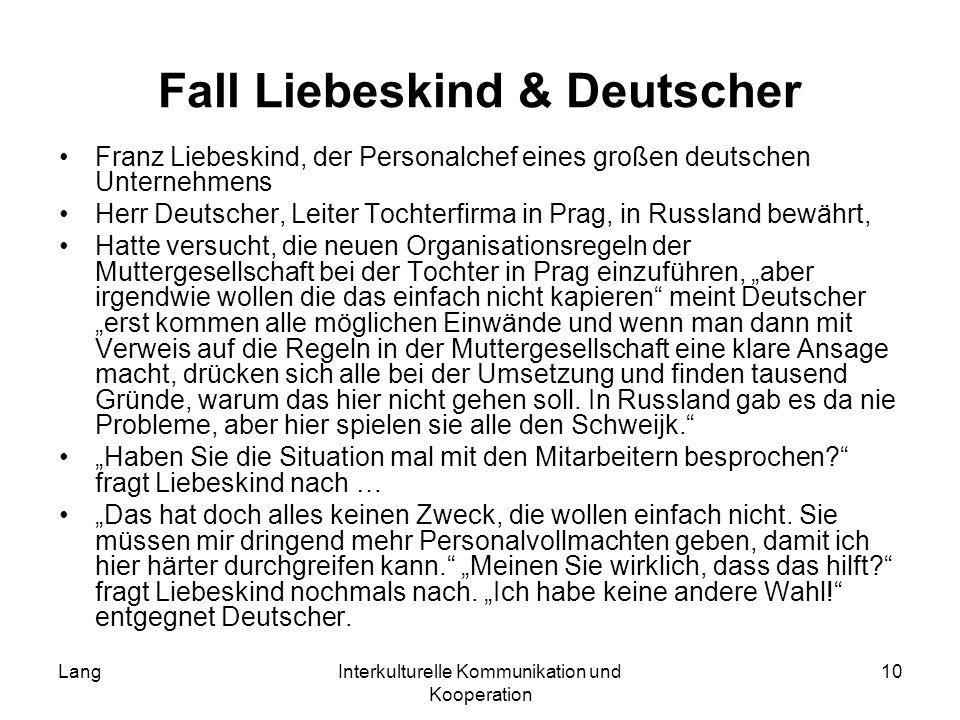 LangInterkulturelle Kommunikation und Kooperation 10 Fall Liebeskind & Deutscher Franz Liebeskind, der Personalchef eines großen deutschen Unternehmen